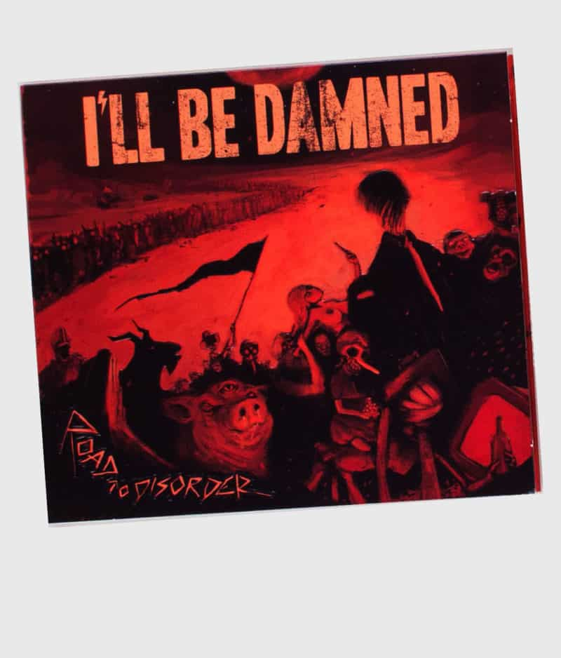 ill-be-damned-road-to-disorder-2018-digipack-cd-front